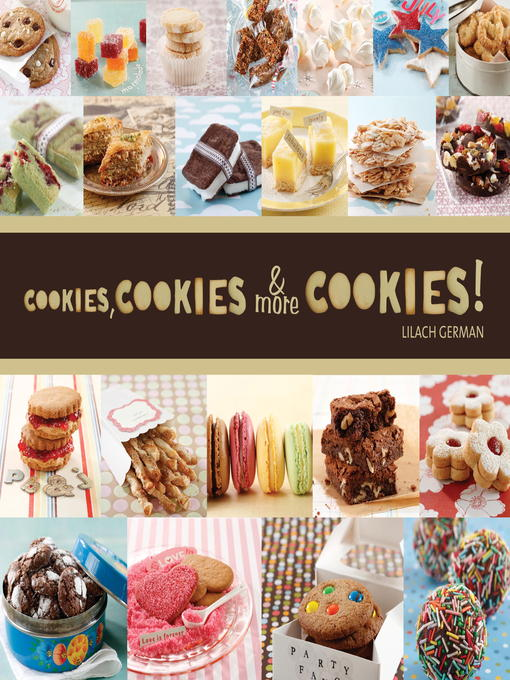 Title details for Cookies, Cookies, & More Cookies! by Lilach German - Available
