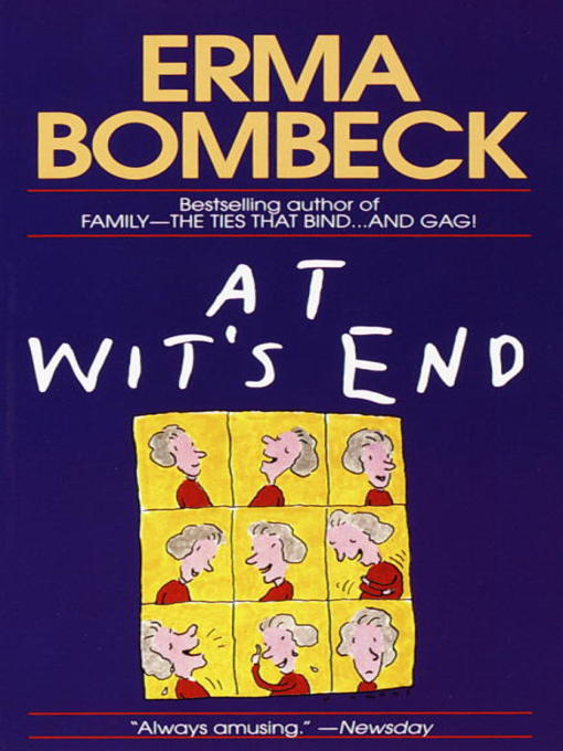 Title details for At Wit's End by Erma Bombeck - Wait list