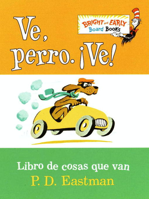 Title details for Ve, Perro. Ve! by P.D. Eastman - Available