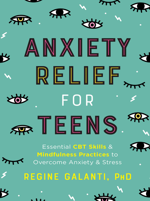 Title details for Anxiety Relief for Teens by Regine Galanti, PhD - Available