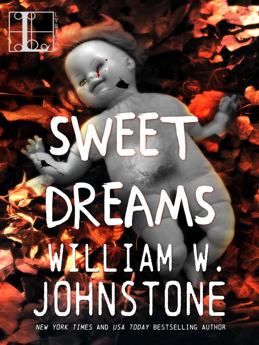 Title details for Sweet Dreams by William W. Johnstone - Wait list