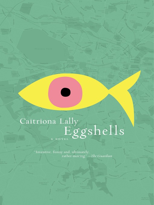 Title details for Eggshells by Caitriona Lally - Wait list