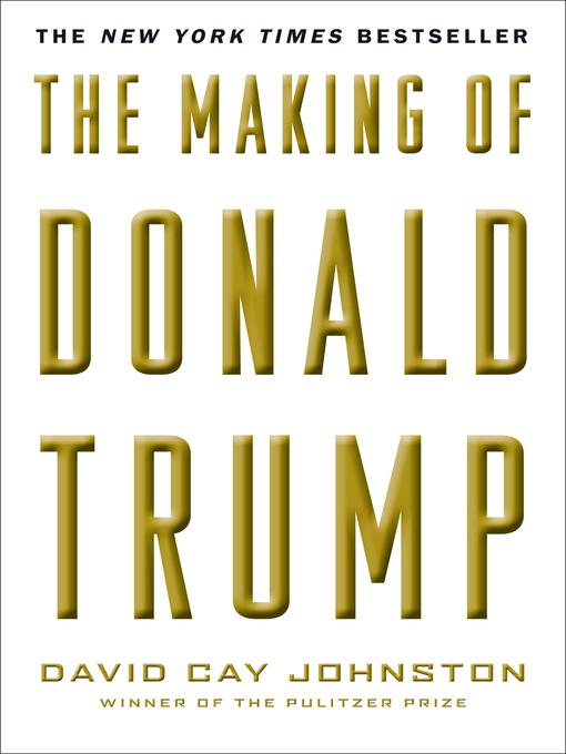 Title details for The Making of Donald Trump by David Cay Johnston - Wait list