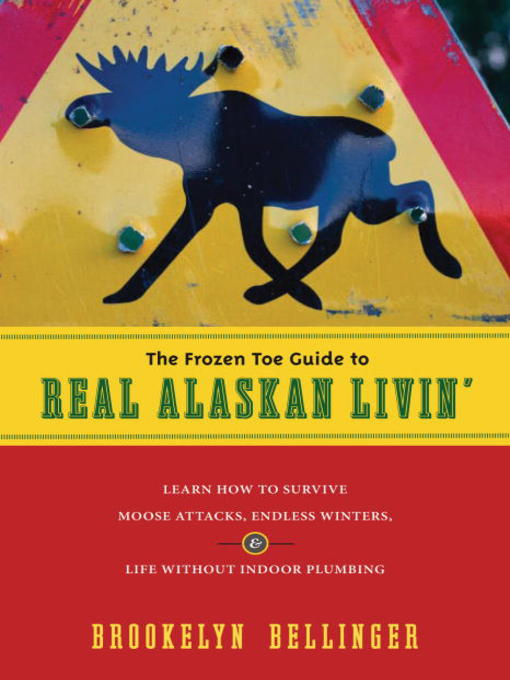 Title details for The Frozen Toe Guide to Real Alaskan Livin' by Brookelyn Bellinger - Wait list