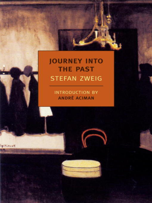 Title details for Journey Into the Past by Stefan Zweig - Available