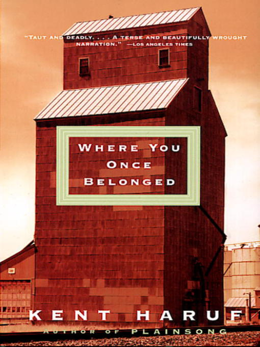 Title details for Where You Once Belonged by Kent Haruf - Available