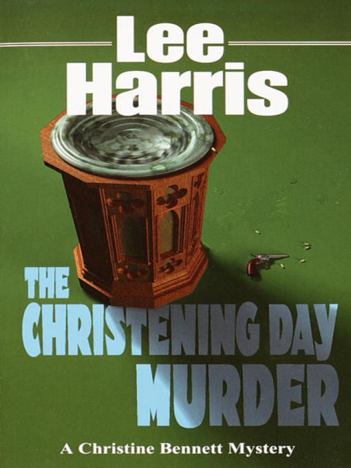 Title details for The Christening Day Murder by Lee Harris - Available