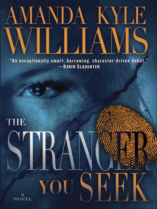 Title details for The Stranger You Seek by Amanda Kyle Williams - Available