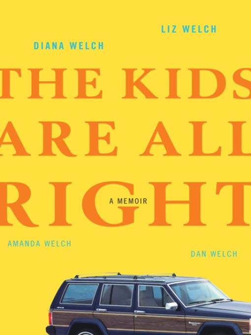 Title details for The Kids Are All Right by Diana Welch - Wait list