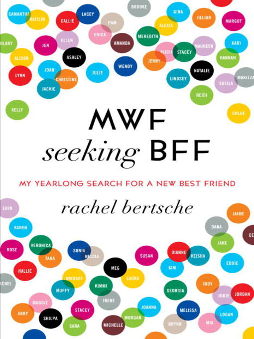 Title details for MWF Seeking BFF by Rachel Bertsche - Available