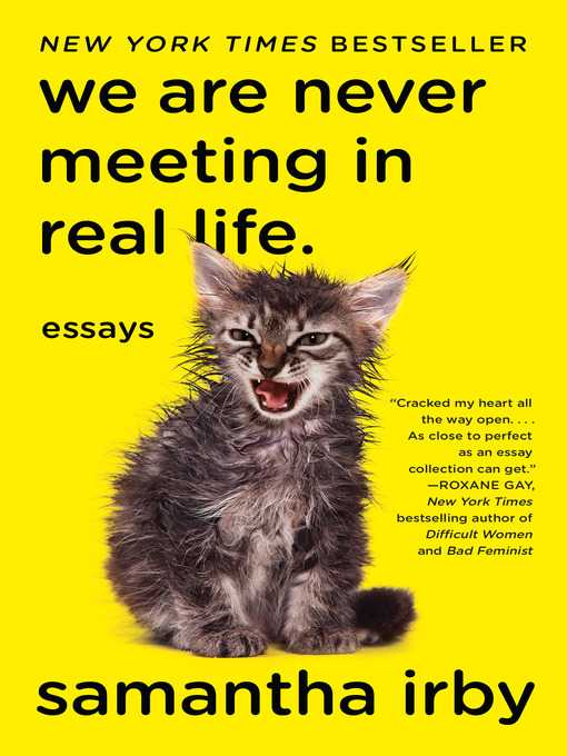Title details for We Are Never Meeting in Real Life. by Samantha Irby - Available
