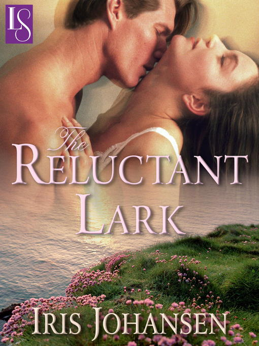 Title details for The Reluctant Lark by Iris Johansen - Wait list