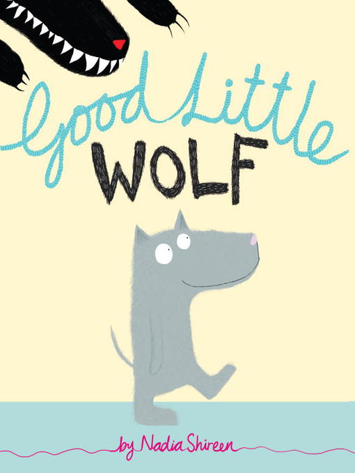 Title details for Good Little Wolf by Nadia Shireen - Available