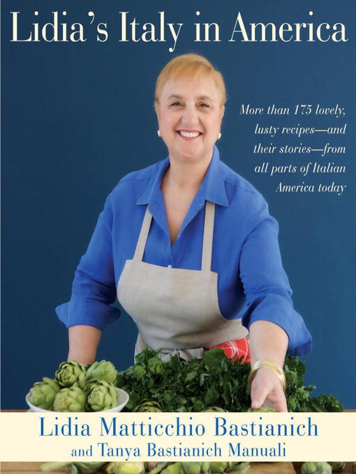 Title details for Lidia's Italy in America by Lidia Matticchio Bastianich - Available
