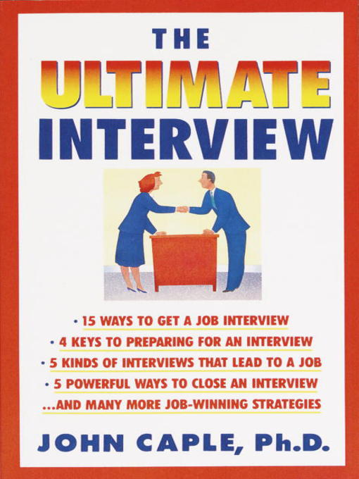 Title details for The Ultimate Interview by John Caple, Ph.D. - Available
