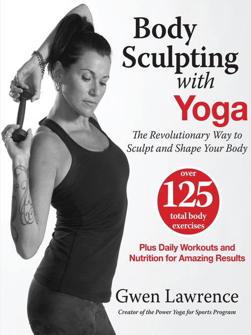 Title details for Body Sculpting with Yoga by Gwen Lawrence - Available
