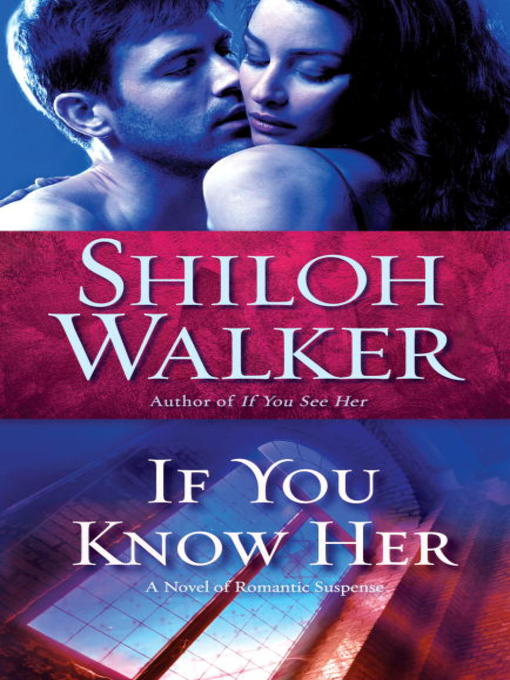 Title details for If You Know Her by Shiloh Walker - Wait list
