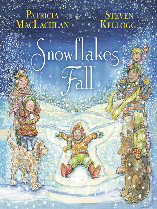 Title details for Snowflakes Fall by Patricia MacLachlan - Available