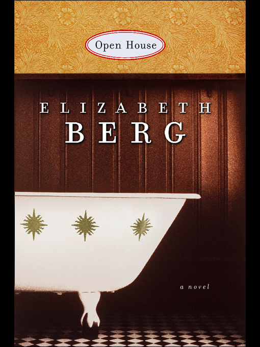 Title details for Open House by Elizabeth Berg - Available