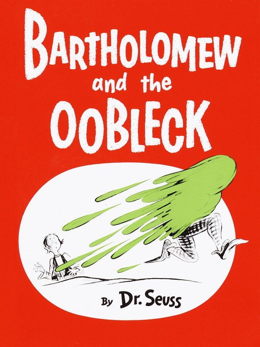 Title details for Bartholomew and the Oobleck by Dr. Seuss - Available