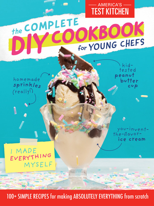 Title details for The Complete DIY Cookbook for Young Chefs by America's Test Kitchen Kids - Wait list