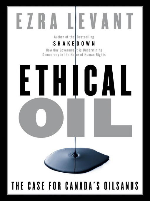 Title details for Ethical Oil by Ezra Levant - Available