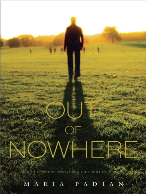 Title details for Out of Nowhere by Maria Padian - Available