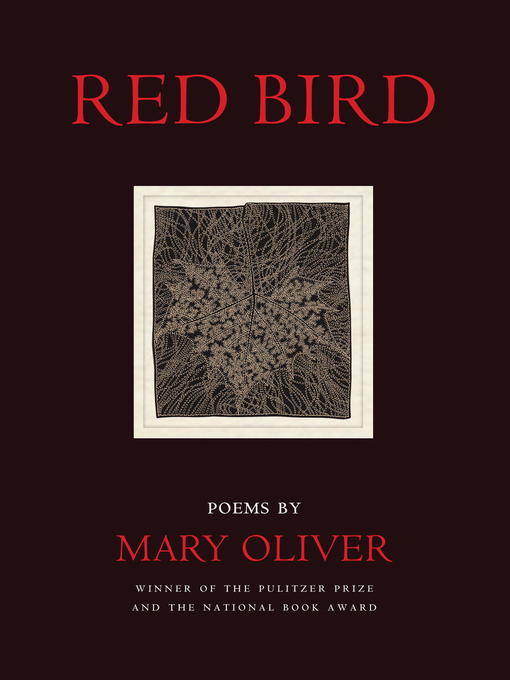 Title details for Red Bird by Mary Oliver - Wait list