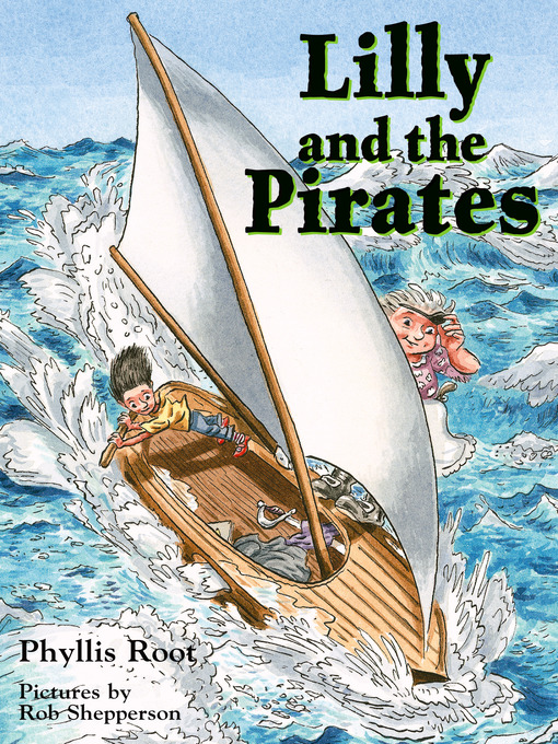 Title details for Lilly and the Pirates by Phyllis Root - Available