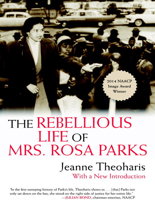 Title details for The Rebellious Life of Mrs. Rosa Parks by Jeanne Theoharis - Available
