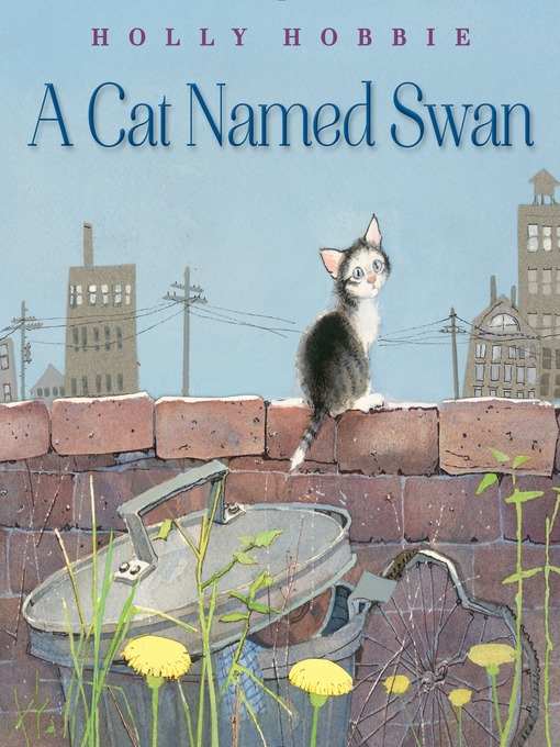Title details for A Cat Named Swan by Holly Hobbie - Available