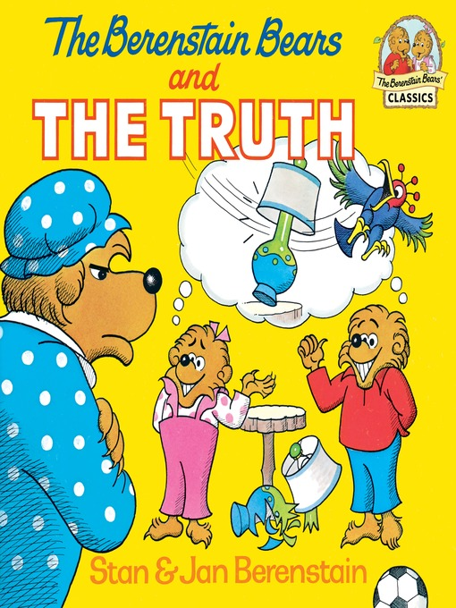 Title details for The Berenstain Bears and the Truth by Stan Berenstain - Wait list