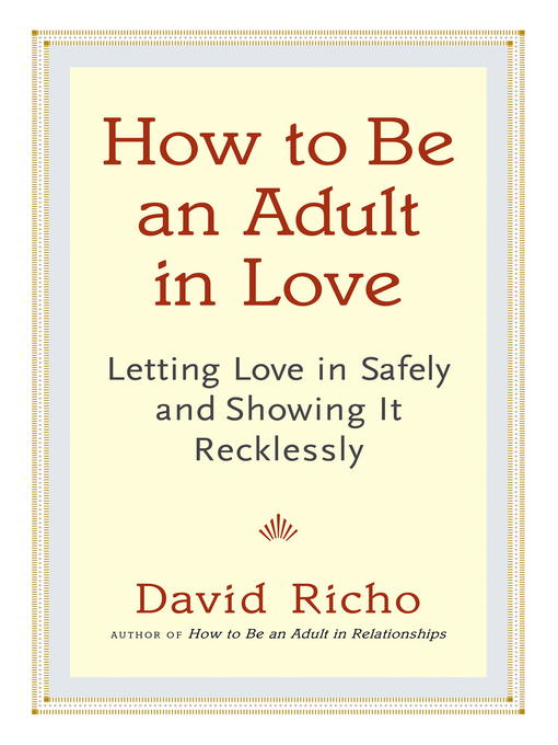 Title details for How to Be an Adult in Love by David Richo - Wait list