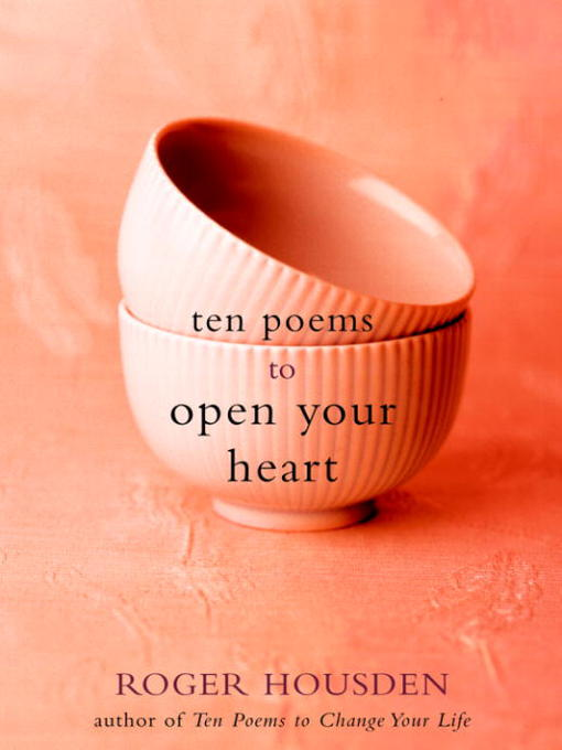 Cover image for Ten Poems to Open Your Heart