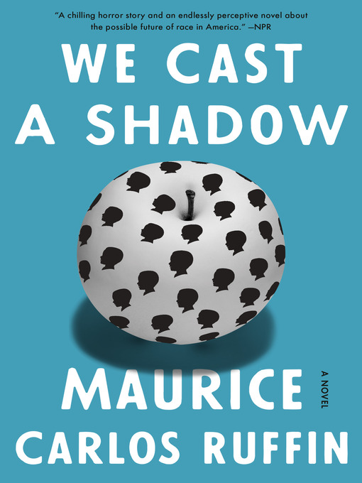 Title details for We Cast a Shadow by Maurice Carlos Ruffin - Available