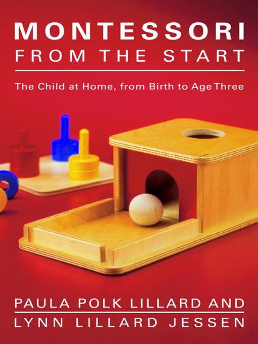 Title details for Montessori from the Start by Paula Polk Lillard - Wait list