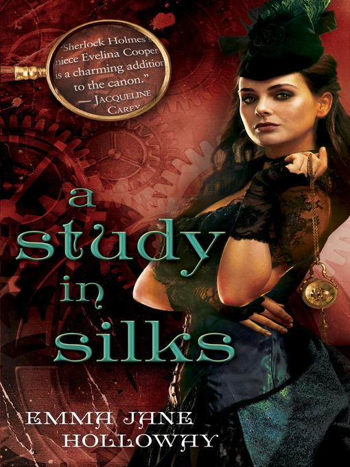 Title details for A Study in Silks by Emma Jane Holloway - Available