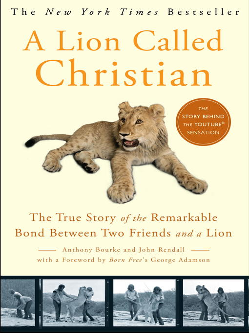 Title details for A Lion Called Christian by Anthony Bourke - Available