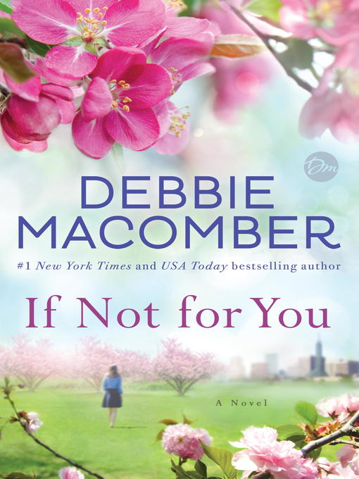 Title details for If Not for You by Debbie Macomber - Wait list