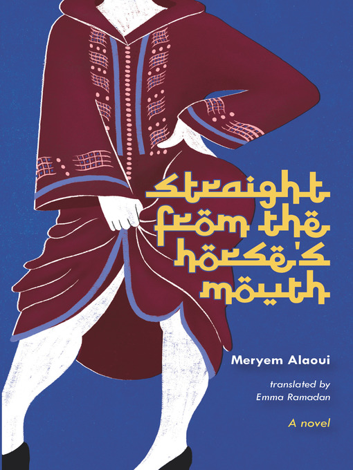 Title details for Straight from the Horse's Mouth by Meryem Alaoui - Available