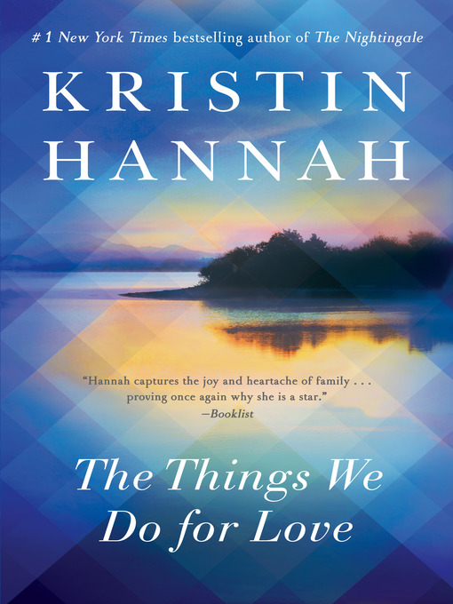 Title details for The Things We Do for Love by Kristin Hannah - Wait list