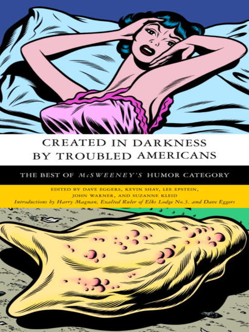 Title details for Created in Darkness by Troubled Americans by Dave Eggers - Wait list
