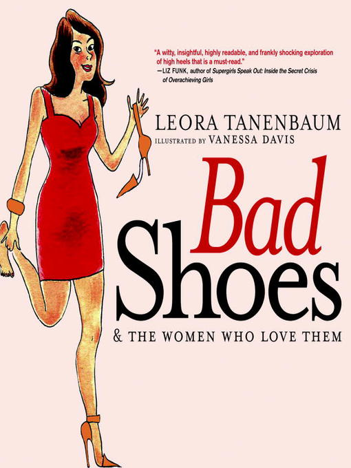 Title details for Bad Shoes & the Women Who Love Them by Leora Tanenbaum - Available