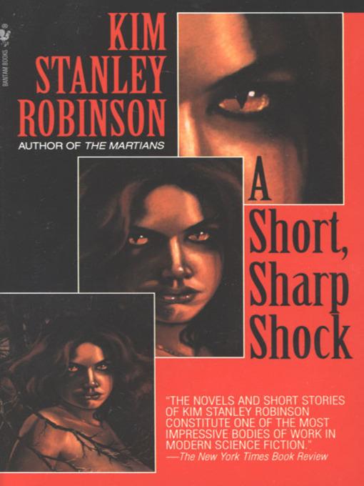 Title details for A Short, Sharp Shock by Kim Stanley Robinson - Wait list