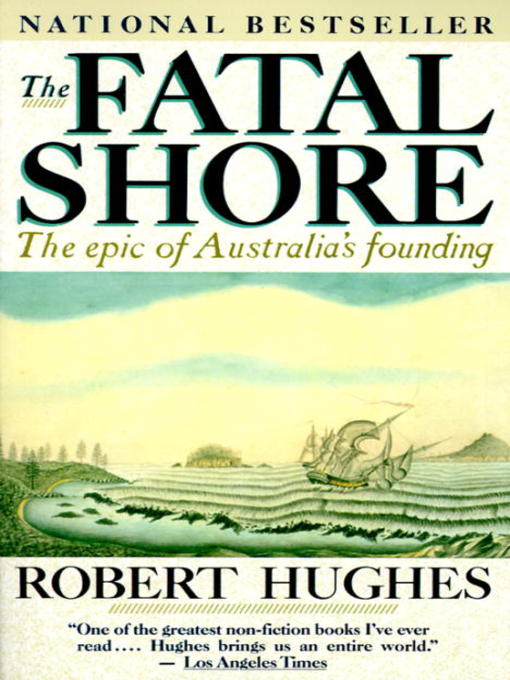 Title details for The Fatal Shore by Robert Hughes - Available