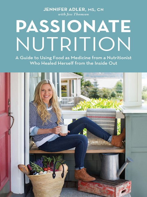 Title details for Passionate Nutrition by Jennifer Adler - Available