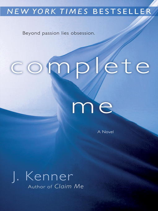 Title details for Complete Me by J. Kenner - Wait list