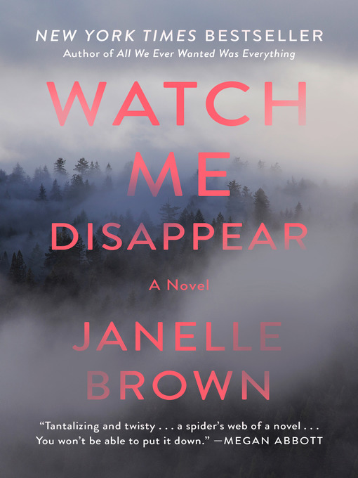 Title details for Watch Me Disappear by Janelle Brown - Available