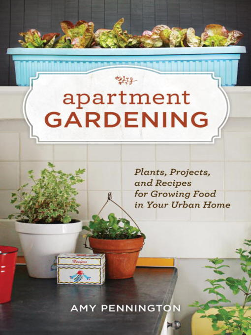 Title details for Apartment Gardening by Amy Pennington - Wait list