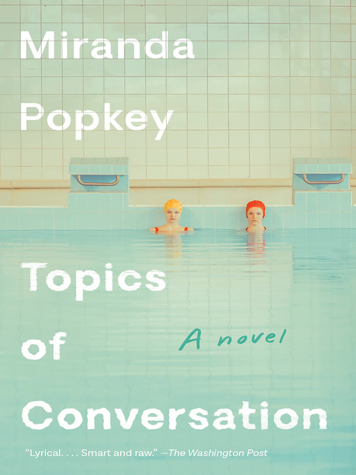 Title details for Topics of Conversation by Miranda Popkey - Wait list